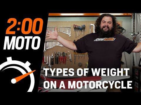 2 Minute Moto: Types Of Weight On A Motorcycle