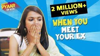 When You Meet Your Ex | Khatta Meetha Pyaar Ep-19 | Life Tak