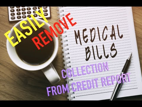 REMOVE MEDICAL COLLECTION FROM YOUR CREDIT REPORT WITH OUT PAYING THEM.