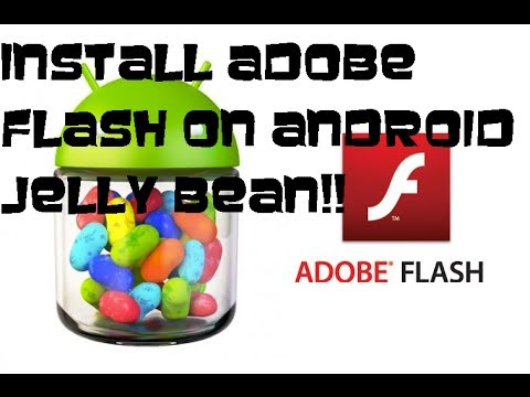 How to install Adobe Flash Player on Android Jelly Bean (No Computer Needed)