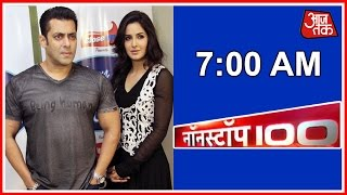 NonStop 100 | July 17, 2016 | 7 AM - Salman Khan Wishes Katrina Kaif Happy Birthday