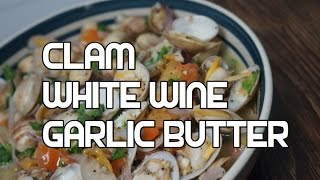 Clam With White Wine Garlic Butter Recipe Video Clams