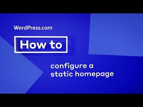 WordPress Tutorial: How to Configure a Static Homepage