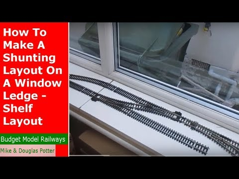 How To Make A Shunting / Switching Layout On A Window Ledge - Shelf Layout