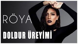 Röya - Doldur Üreyimi  söz: Leyli Israfilova musiqi: Hakan Erol aranjman: Hakan Erol