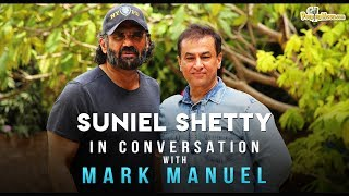 Today there's no difference in Regional & Hindi films-Suniel Shetty In Conversation With Mark Manuel