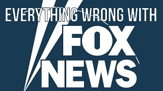 Everything Wrong With Fox News