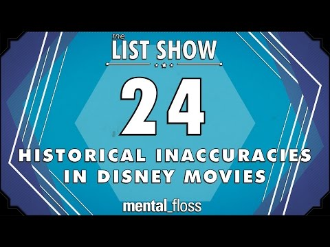 24 Historical Inaccuracies in Disney Movies - mental_floss List Show Ep. 403