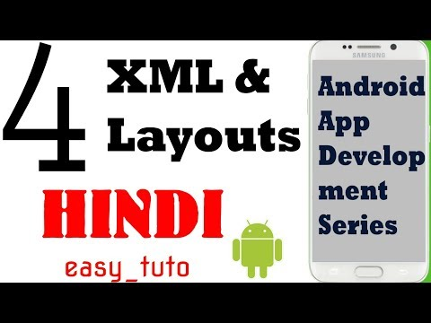 4 Introduction to XML and Layouts  | Android App Development Series | HINDI | HD