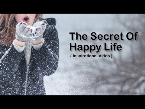 How To Be Happy - The Secret of Happy Life