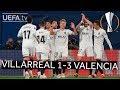 VILLARREAL 1 3 VALENCIA UEL HIGHLIGHTS