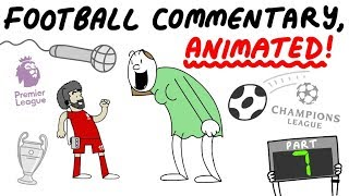 Football Commentary, Animated! (Part 7)