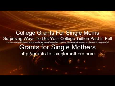 College Grants For Single Moms Surprising Ways To Get Your College Tuition Paid In Full