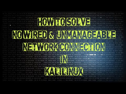 How to solve no wired and unmanageable network connection in Kali Linux