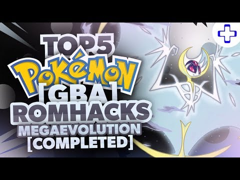 TOP 5 COMPLETED POKEMON GBA ROM HACKS WITH MEGA EVOLUTIONS SEPTEMBER 2017!?