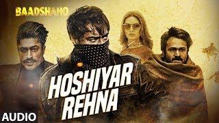Hoshiyar Rehna Full Audio Song   Baadshaho   Neeraj Arya   Kabir Café   T-Series