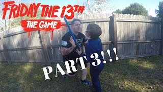 Friday the 13th The Game In Real Life Part 3!