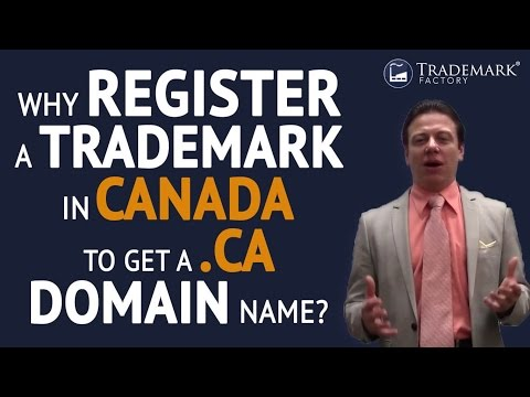 Why Register a  Trademark in Canada to Get a .CA Domain Name? | Trademark Factory® FAQ