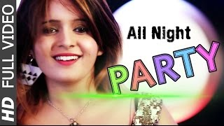 New Haryanvi Song | All Night Party Feat. Anil Godara & Jay Jay Shah (Full Video Song) | Sonika Sing