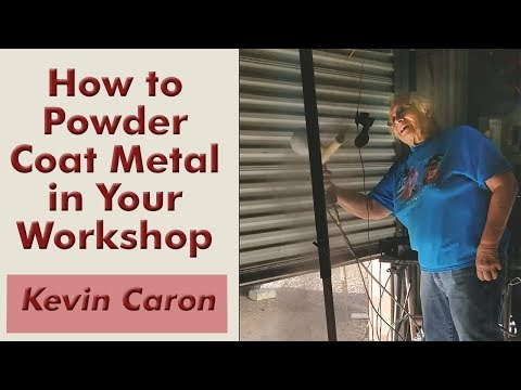 How to Powder Coat Metal in Your Own Workshop - Kevin Caron