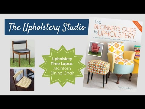 Upholstery Time Lapse - 1960's MacIntosh Dining Chair