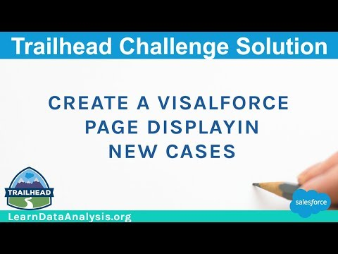 Create a Visualforce page displaying new cases | Salesforce Trailhead Solution
