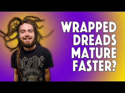 Wrapped Dreads Mature Faster?