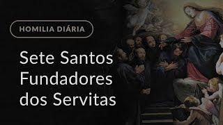 Memória dos Sete Santos Fundadores dos Servitas (Homilia Diária.1398)