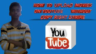 Download How to upload movies on without copyright Strike Video