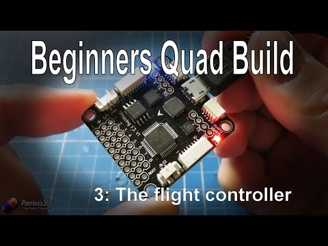 (3/9) Quadcopter Building for Beginners - The Flight Controller, options and checking
