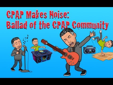 CPAP Makes Noise Hissing In My Ear:  CPAP Song for the CPAP Community