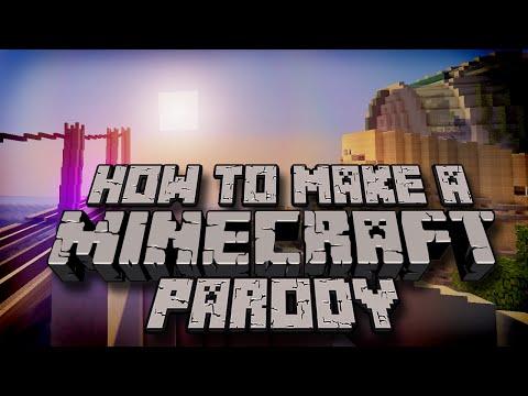 How to make a Minecraft Parody