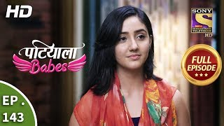Patiala Babes - Ep 143 - Full Episode - 13th June, 2019
