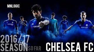 Chelsea FC ● Season So Far ● 2016/17