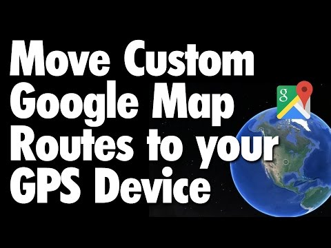 Move Google Map Routes to your GPS Device