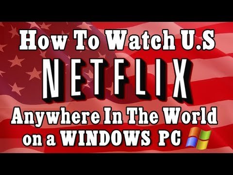 EASY!! How to GET US Netflix in the UK & Canada on Windows PC [2015] TUTORIAL
