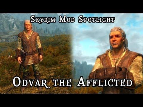 Skyrim Mod Spotlight: Odvar the Afflicted - A Humorous, Custom Voiced Follower Mod