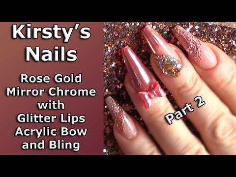 I Hate Doing My Own Nails - Part 2 - Handmade Acrylic Bow,  Rose Gold Chrome, & Bling - Step by Step