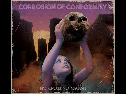 Corrosion Of Conformity No Cross No Crown Full Album Review