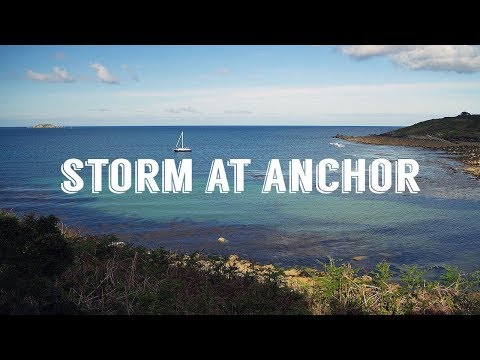 2] STORM At Anchor In The Isles Of Scilly | Sailing Kittiwake