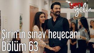 Download Yeni Gelin 63. Bölüm (Final) Şirin'in Sınav Heyecanı Video