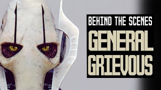 General Grievous | Behind The Scenes History