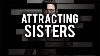 BROTHERS WHO ATTRACT SISTERS
