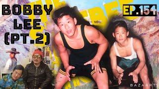 Bobby Lee (pt.2)on Korean Rage, Jonah Hill, and Banana Bread