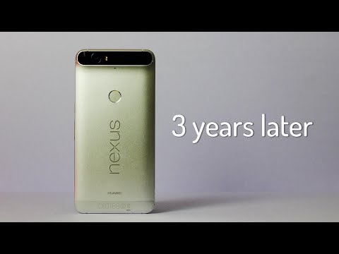 Nexus 6P  - 3 years later - The Last Nexus