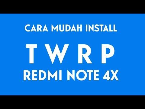 Cara Mudah Pasang TWRP di Redmi Note 4X - WORK 100%