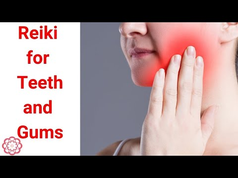 Reiki for the Teeth and Gums*