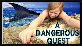 A Dangerous Quest   A Mermaid