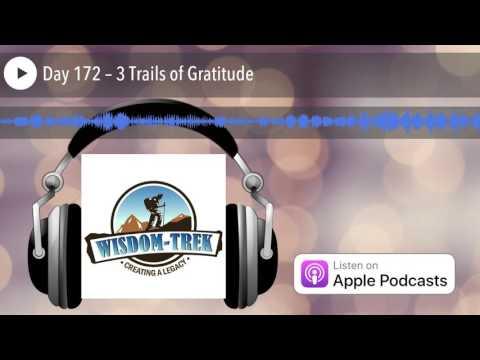 Day 172 – 3 Trails of Gratitude