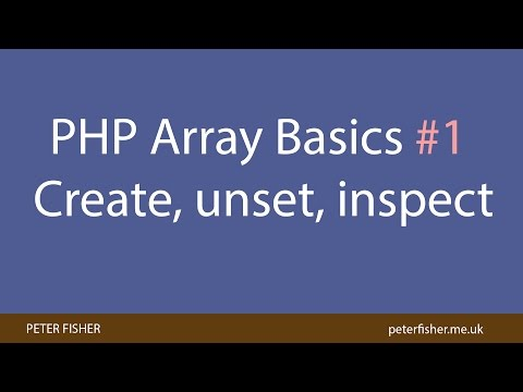 PHP Array Basics Create, Unset, Inspect